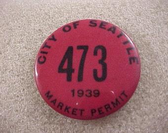 1939 City of Seattle Market Permit - Vintage Pinback Button