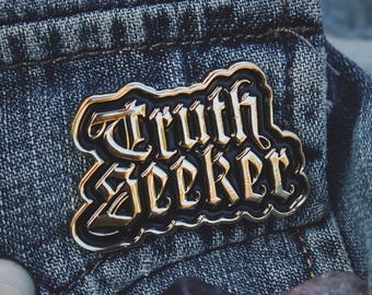 "Truth Seeker Pin - 2"" Enamel Pin - Denim Jacket Accessory - Lapel Pin & Shiny Gold Metal Brooch"