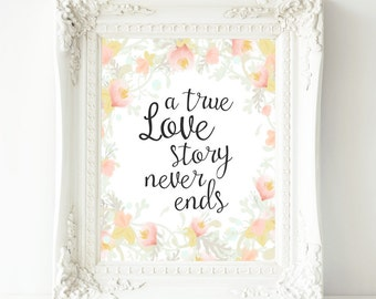A true love story never ends, 8x10 Printable Art, Home Wall Decor, Printable Quote, Printable Wall Art, Inspirational quote, love quote