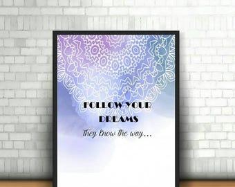 Follow Your Dreams Print, Digital Print
