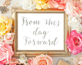 From this Day Forward, Gray Print, Printable Wedding Sign, Newlywed Gift, Home Decor, Calligraphy Art, INSTANT DOWNLOAD