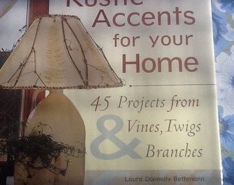 Natural forest decor - Rustic Accents for your Home Project Book