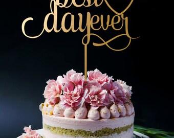 Best Day Ever Cake Topper Wedding Cake Topper - Keepsake Cake Topper for Weddings - Custom Date A2030