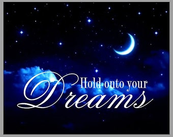 Hold onto Your Dreams glossy photo print inspirational quote 8x10 picture
