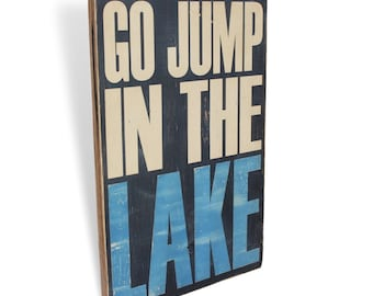 Funny Rustic Sign, Go Jump in the Lake, Funny Cabin Sign, Rustic Cabin Sign, Lake House Sign, Funny Lake Sign, Funny Cabin Decor, Fun Gift