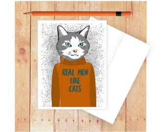 Real Men Like Cats, Cat Card, Card for Man, Cat Lover Card, Cat Artwork, Funny Cat Card, Birthday Card for Man, Pet Lover, Cat Greeting Card