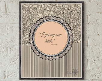Maya Angelou Quote Art - I Got My Own Back - Motivational Quote Poster - Women Empowerment - Decorative Print - Poetry Wall Art