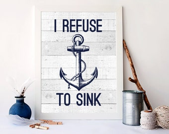 I refuse to sink print, nautical bedroom decor, Nautical Art Print, Nautical wall decor, Anchor art print, i refuse to sink wall art, A