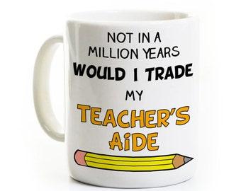 Teacher's Aide Gift - Coffee Mug for a Teacher or Teacher's Aide - End of School Year Gift - Teacher Appreciation