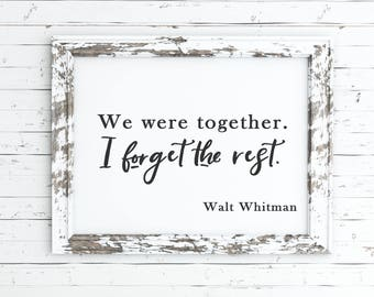 We were together I forget the rest printable, walt Whitman, print, Whitman print, printable art, wall art, walt Whitman quote, wedding sign