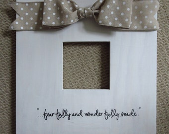 Fearfully and Wonderfully Made - Christian Photo Frame Picture Frame - White, Tan Linen Polka Dot Bow - Psalm 139:14
