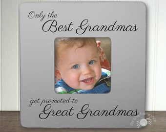 Great Grandma Gift Great Grandma Promote Great Grandma Frame To Be Only the Best Grandmas Get Promoted To Great Grandmas IB1AFS