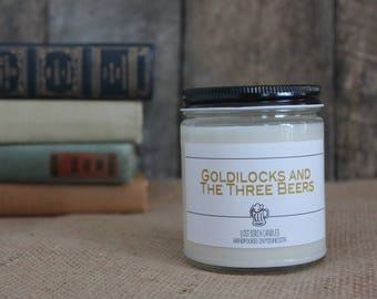 Goldilocks and the Three Beers - Book Inspired Scented Soy Candles -  8oz glass jar