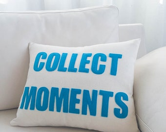 "Throw Pillow, Decorative Pillow, ""Collect Moments"" pillow  14x18 inch"