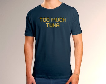 "Kroll Show Inspired ""Too Much Tuna"" Men's T-Shirt"