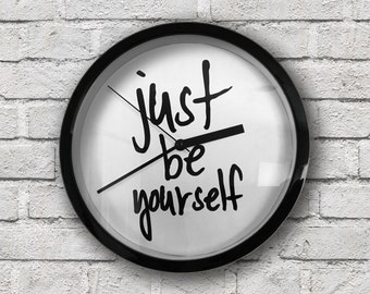 """just be yourself Wall Clock for your room home decor 8.75"""" inch clock quote black and white elegant clock"""