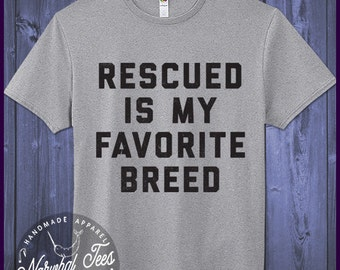 Rescued Is My Favorite Breed T-Shirt Funny Cute Dog Cat Shirt Adopt Animals Rescue