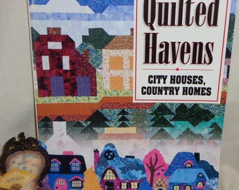 Quilted Havens by Susan Purney-Mark and Daphne Greig City Houses and Country Homes - Free Shipping