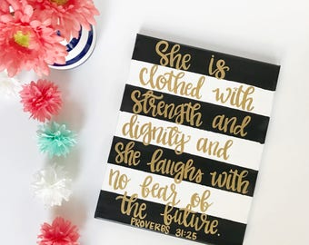 Proverbs 31:25 - Proverbs 31 Decor - She Is Clothed In Strength and Dignity - Scripture Wall Art - Christian Decor - Gift for Her - Custom