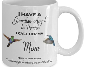Mother Memorial Gift I Have a Guardian Angel in Heaven I Call Her My Mother Forever in My Heart I see hummingbirds... Mom Remembrance Gifts