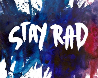 INSTANT DOWNLOAD / Stay Rad / Watercolor