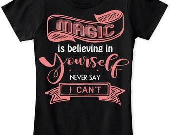 Fun Tshirt, Magic, Womens T-Shirt, Woman Birthday Gift, Graphic Tee, Funny Tshirts Sayings
