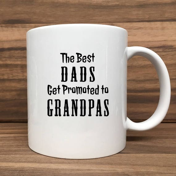 Coffee Mug - The Best Dads Get Promoted to Grandpas - Double Sided Printing 11 oz Mug