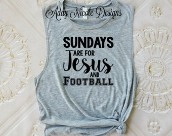 Ladies Football Tank, Sundays Are For Jesus and Football Muscle Tank, Graphic Tee, Game Day Shirt, Football Shirt, Women's Graphic Tee