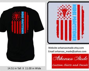 Nurse practitioner distressed American flag custom nurse shirt, nurse practitioner, APN flag shirt, APN shirt, RN shirt, distressed flag