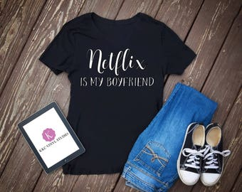 Netflix Is My Boyfriend T-Shirt