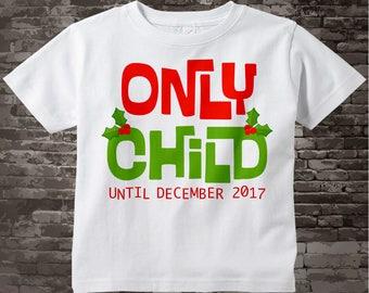 Christmas Pregnancy Announcement - Christmas Baby Announcement - Pregnancy Reveal Announcement - Only Child Shirt 11272012c