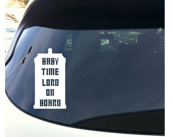 """Dr Who """"Baby Timelord on Board"""" Vinyl Decal - White - 7"""" Tall"""