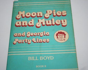 Moon Pies and Muley and Georgia Party Lines - Signed Copy  by Bill Boyd - Book 2 - Humorous Book