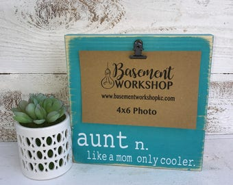 Aunt picture frame - Aunt definition - like a mom only cooler - photo block - gift for aunt - Mother's Day gift - wood sign - sister gift