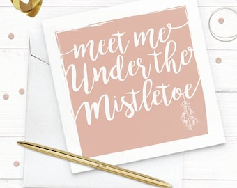 Meet Me Under The Mistletoe - Christmas Card -  Illustrated