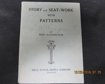 VINTAGE Text Book --Story and Seat-Work with Patterns - Mary Eleanor Ross - 1909