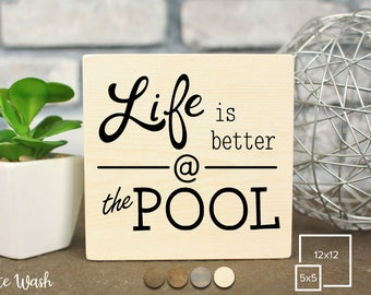 Life Is Better At The Pool | Stained Wood Sign | Rustic Home Decor | Painted