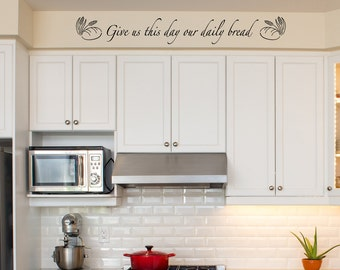 Give Us This Day our Daily Bread Wall Decal - Bible Scripture Wall Decal - Kitchen Decor