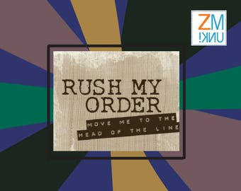 Zmunki RUSH ORDER - Move Me To The Head Of The Line