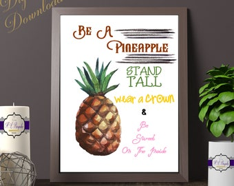 Be A Pineapple Digital Download - Be A Pineapple / Stand Tall - Wear A Crown - Be Sweet On The Inside - Pineapple Themed Digital Download