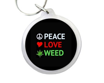 "PEACE LOVE WEED Keyring 1.75"" Peace-Love-Weed Images on Black Background Pot-Smokers Keychain"