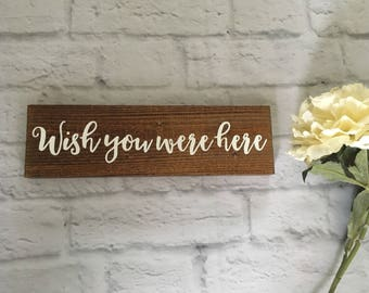 Wish you were here wooden sign In memory sign Sign Wedding sign bridal shower Wood Sign Rustic Decor Spring Summer