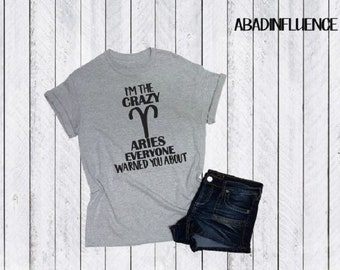 I'm the crazy Aries everyone warned you about- funny t-shirts- t-shirts for aries- gifts for aries- aries shirts
