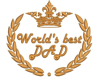 crown, a laurel wreath and the inscription World's best DAD  Embroidery Design