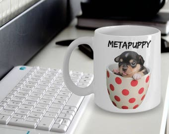 "Puppy Gifts - Puppy Mug - Cute Mug Puppy ""MetaPuppy Mug"" Grab This Puppy Dog Mug Makes A Great Puppy Gift"