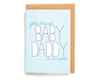 Funny fathers day card, baby daddy happy birthday daddy greetings card you're the best card husband boyfriend card greetings card dad card