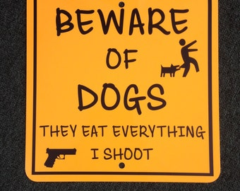 Funny Beware of Dogs 12 inch by 12 Inch metal sign Property Marker Dog Bites Shoot