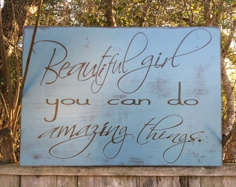 Beautiful Girl you can do Amazing Things sign,32x24