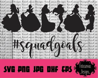 Disney Princess Squad Goals SVG, Cutting File, Squadgoals, Princess, Silhouette Cut Files, Cricut Cut Files, Clipart, Beauty and Beast