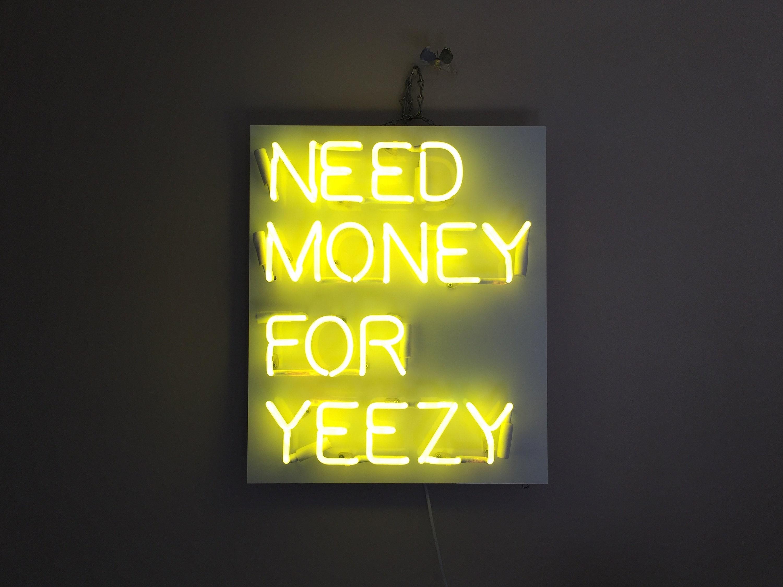 Custom \'Need Money For Yeezy\' Neon Sign